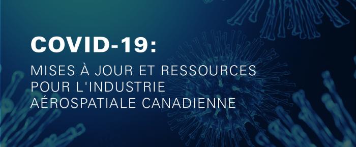 COVID-19 Mises à jour et ressources pour l'industrie aérospatiale canadienne