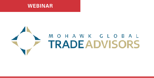 Webinar - Mohawk Global Trade Advisors
